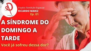 #01 - REEDIÇÃO ESPECIAL - A SÍNDROME DO DOMINGO A TARDE