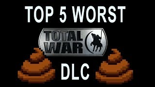 Top 5 Worst Total War DLC