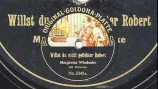 Margarete Wiedecke: Willst du nicht, geliebter Robert (1909)