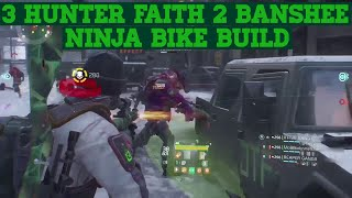 Tom Clancy's The Division 1.7 3 Hunters Faith 2 Banshee Ninja Bike Build