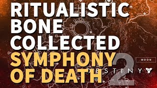Ritualistic Bone collected Symphony of Death Destiny 2