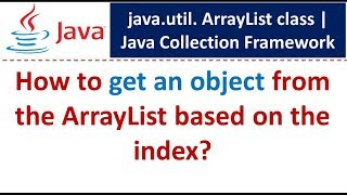 Java : Collection Framework : ArrayList (Get Object)