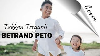 Download lagu BETRAND PETO - TAKKAN TERGANTI KANGEN BAND (COVER)
