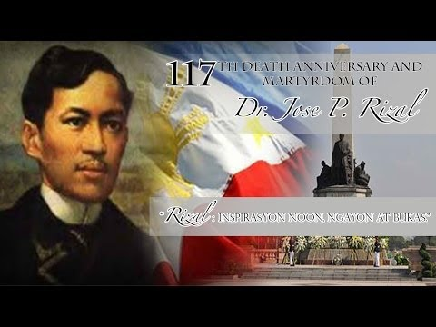 117th Death Anniversary and Martyrdom of Dr. Jose P. Rizal