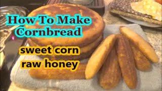 How To Make Sweet Honey Corn Bread easy recipe