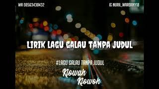 Lirik lagu galau tanpa judul terbaru bikin nangis full versi klowahklowoh