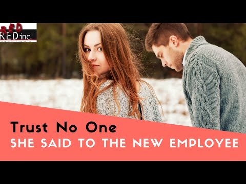 Trust No One...She Said To the New Employee...