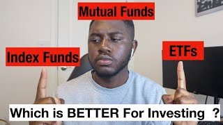Index Funds vs ETFs vs Mutual Funds Which is BETTER for Investing ?
