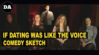 If Dating was like The Voice | Comedy Sketch