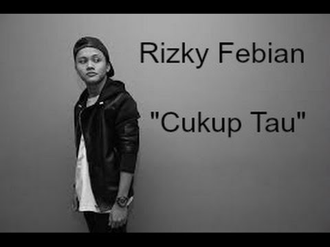 Rizky febian- Cukup tau (LYRICS VIDEO)