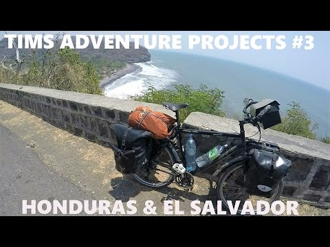 HONDURAS AND EL SALVADOR BICYCLE TOURING - TIMS ADVENTURE PROJECTS #3