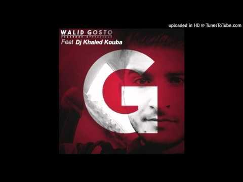 Walid Gosto Feat Dj Khaled Kouba - Gosto Rai Prod 2016