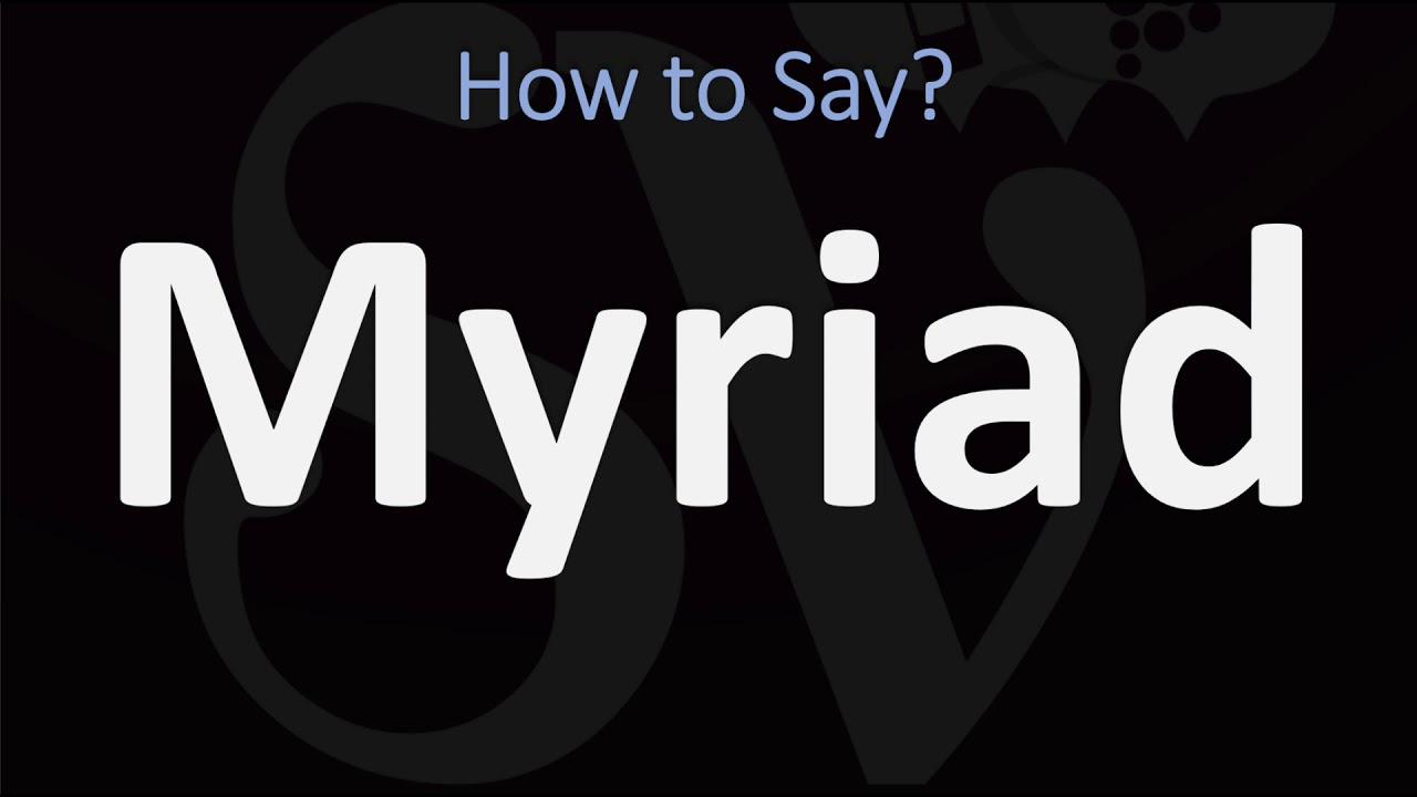 How to Pronounce Myriad? (CORRECTLY)