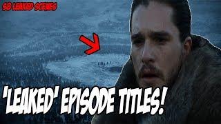 'LEAKED' Episode Titles! Game Of Thrones Season 8 (Leaked Scenes)