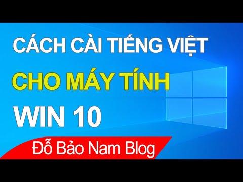 Hướng dẫn cách cài đặt tiếng Việt cho máy tính Win 10 [đơn giản nhất]