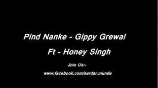 Pind Nanke Gippy Grewal Ft Honey Singh.wmv