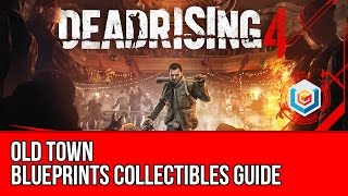 Dead Rising 4 - Blueprints Collectibles Locations Guide - Old Town