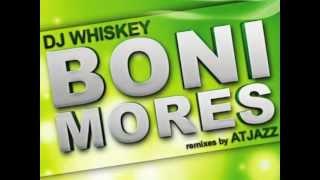DJ Whiskey Boni Mores (Atjazz Remix)