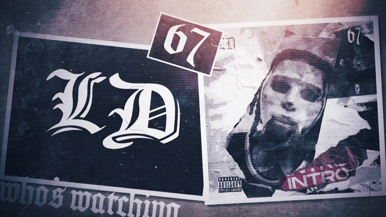 LD 67-  Intro Official Audio Visual #WhosWatching