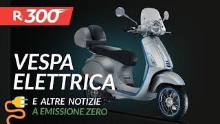Vespa Elettrica, la nuova gamma Opel a emissioni zero, i blocchi del traffico - RED300, n°6