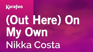 Karaoke (Out Here) On My Own - Nikka Costa *