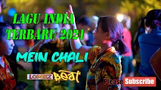 LAGU JOGET INDIA TERBARU 2021 - MEIN CHALI REMIX 2021