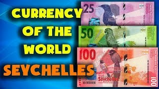 Currency of the world - Seychelles. Seychellois rupee. Exchange rates Seychelles