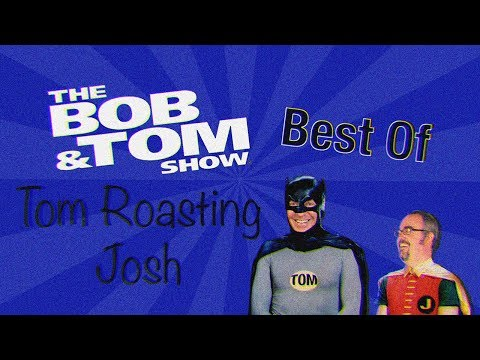 Best of Tom Roasting Josh | The Bob & Tom Show