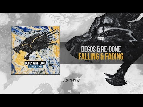 Degos & Re-Done - Falling & Fading (OUT NOW!)