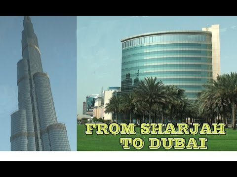 A trip from Sharjah to Dubai. Video guide /Поездка из Шарджи в Дубай к Бурдж Халифа. Видеогид