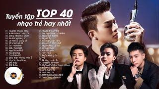 Top 40 Bài Hát Vpop Đạt Hàng Triệu Views Trên Bảng Xếp Hạng Âm Nhạc - Tuyển Tập Nhạc Trẻ Hay Nhất ♫