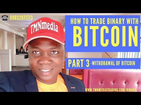 Part 3- HOW TO WITHDRAW YOUR BITCOIN FROM BINARY TO NAIRA IN YOUR BANK