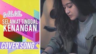 Video SALSHABILLA - SELAMAT TINGGAL KENANGAN download MP3, 3GP, MP4, WEBM, AVI, FLV Oktober 2018