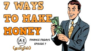 7 WAYS TO MAKE MONEY LIKE A MILLIONAIRE (TAMIL) | FINANCE FRIDAYS EPISODE 7 | almost everything