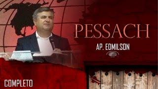 Culto Completo - Ap. Edmilson - Pessach IECG 2016 - Sábado