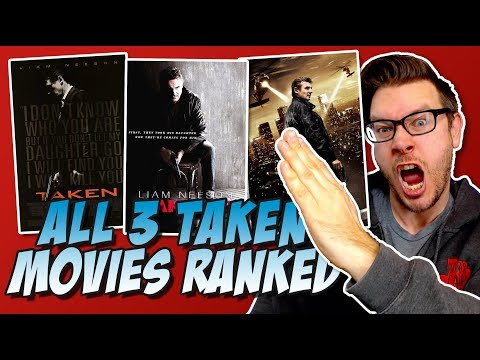 All 3 Taken Movies Ranked From Worst to Best Liam Neeson Action Thriller