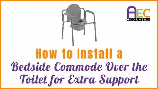 How to Install a Bedside Commode Frame Over the Toilet for Extra Support