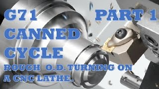 CNC LATHE PROGRAMMING LESSON 2 PART1 OF 2 - G71 CANNED CYCLE FOR OD ROUGHING