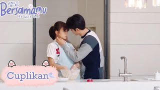 Be With You (Bersamamu) | Cuplikan EP12 Romantis Didapur | 好想和你在一起 | WeTV 【INDO SUB】