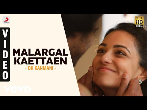 OK Kanmani - Malargal Kaettaen Video | A.R. Rahman, Mani Ratnam
