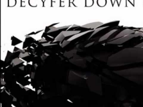 Decyfer Down - Now I'm Alive