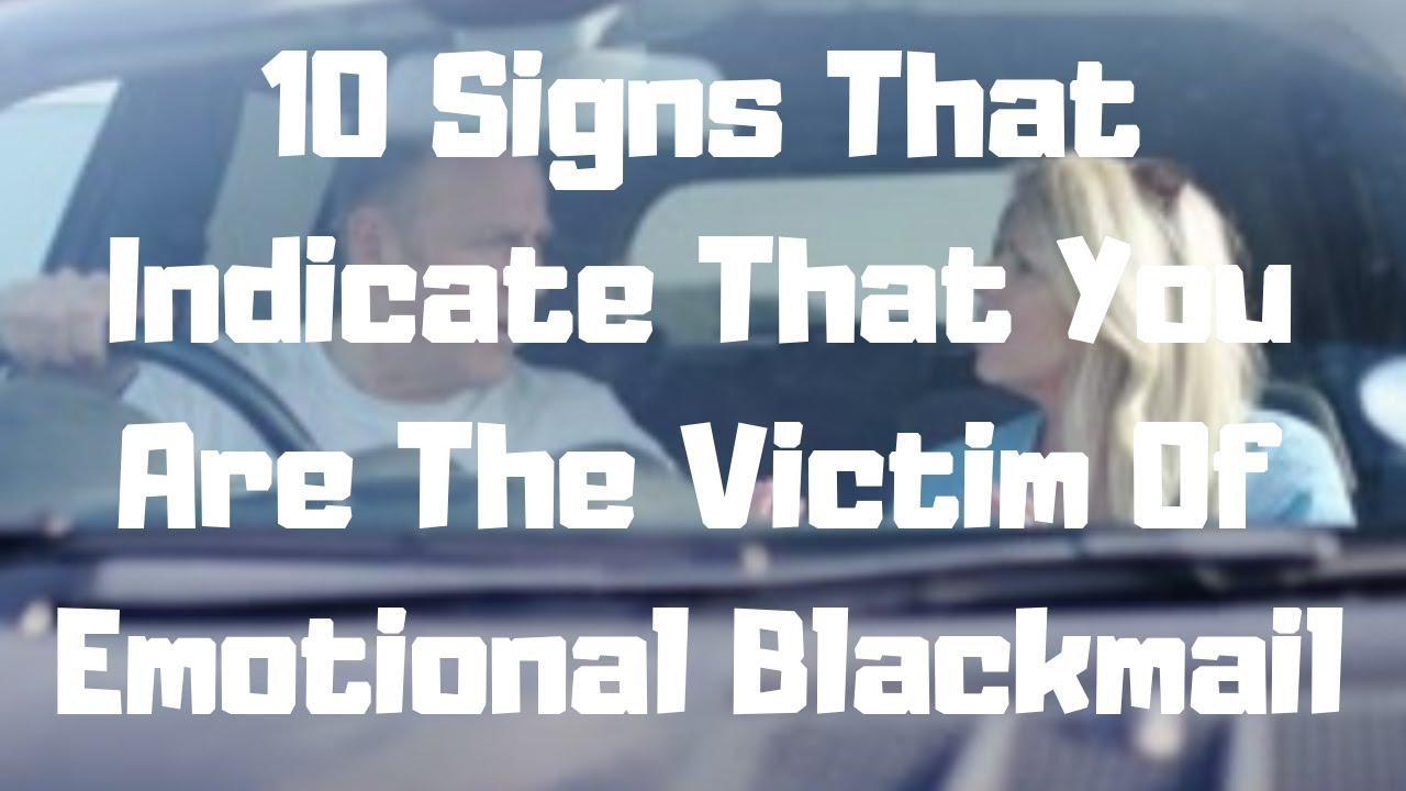 signs of emotional blackmail