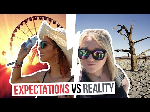 EXPECTATIONS VS. REALITY : Coachella !