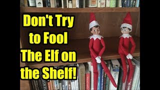 Don't Try to Fool The Elf on the Shelf!