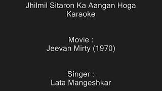 Jhilmil Sitaron Ka Aangan Hoga - Karaoke - Jeevan Mirty (1970) - Lata Mangeshkar