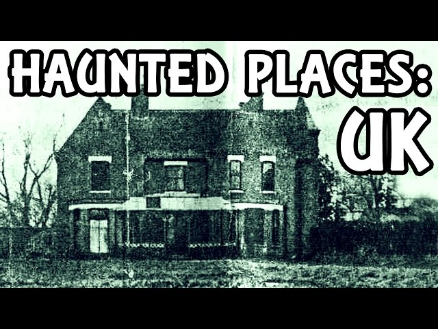 Top 5 Most Haunted Places in the UK