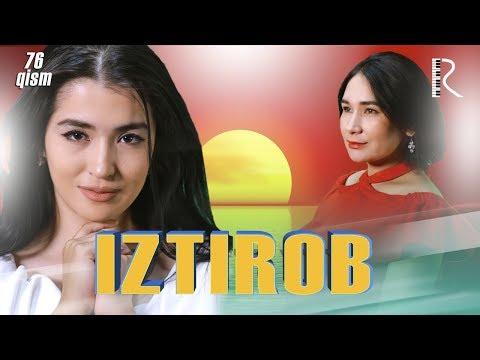 Iztirob (o'zbek Serial) | Изтироб (узбек сериал) 76-qism