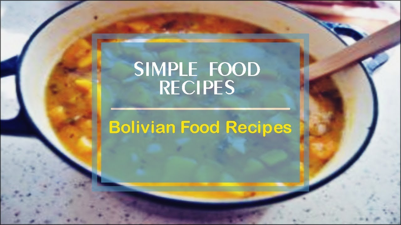Bolivian food recipes youtube forumfinder Image collections