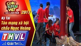THVL   Cười xuyên Việt – TLH 2017: Tập 9[2]: Táo Mạng xã hội chầu Ngọc Hoàng - Kỳ Tài