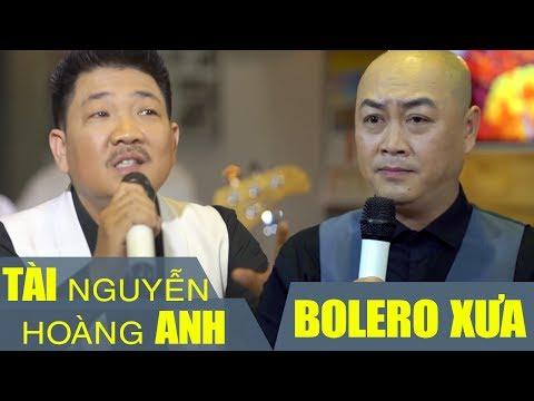 Tài Nguyễn Hoàng Anh - Tuyệt Đỉnh Song Ca Nhạc Vàng Bolero Hay Nhất | GIỌNG CA ĐỂ ĐỜI